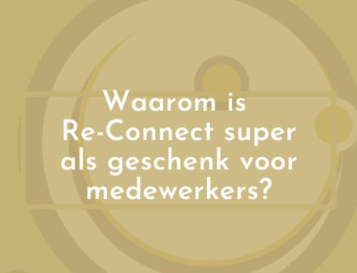 Waarom is Re-Connect super als geschenk voor medewerkers?